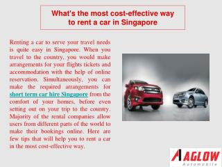 What's the most cost-effective way to rent a car in Singapor