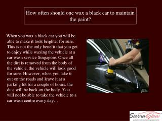 How often should one wax a black car to maintain the paint?