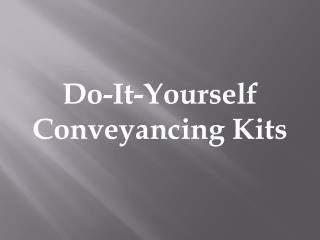 Conveyancing Kits