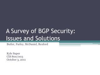 A Survey of BGP Security: Issues and Solutions
