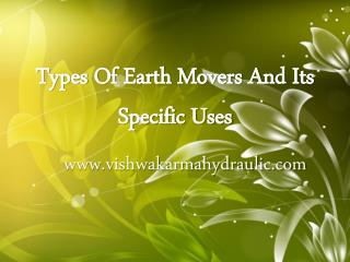 Types Of Earth Movers And Its Specific Uses