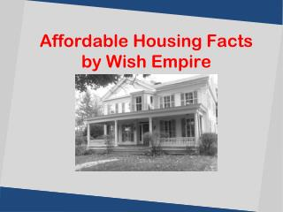 Affordable Housing Facts by Wish Empire
