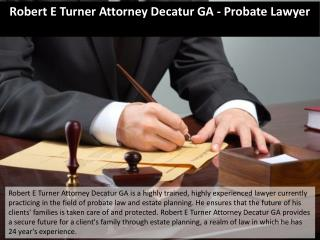 Robert E Turner Attorney Decatur GA - Probate Lawyer