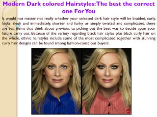 Modern Dark colored Hairstyles The best the correct one For