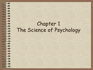 Chapter 1 The Science of Psychology