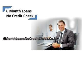 Payday Loans Over 6 Month � Quick financial Helps for bad cr