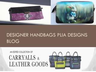 Designer Handbags PLIA Designs Blog