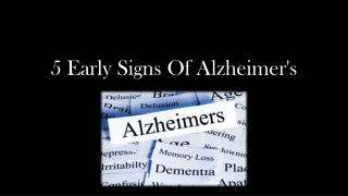 5 Early signs of alzheimer's