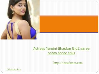 Actress Yamini Bhaskar BluE saree stills|Cinefames