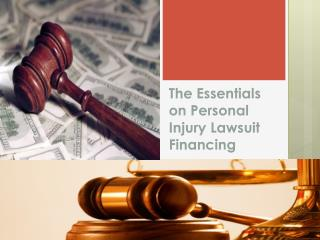 The Essentials on Personal Injury Lawsuit Financing