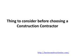 Thing to consider before choosing a Construction Contractor