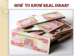 How to know real dinar