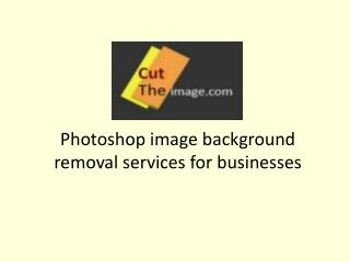 Cut the image.com – Photoshop image background removal