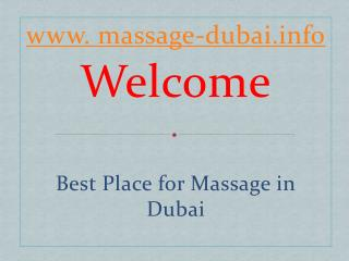 massage-dubai.info - Get The Best Girls and Massage Therapie