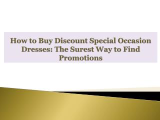 How to Buy Discount Special Occasion Dresses: The Surest Way