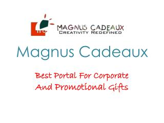 Magnus Cadeaux - Best Corporate And Promotional Gifts Portal