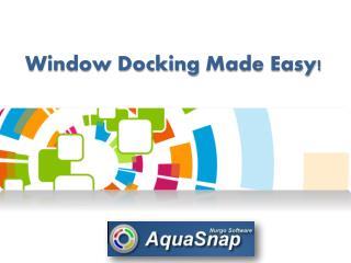 Window Docking Made Easy! AquaSnap