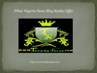 What Nigeria News Blog Really Offer