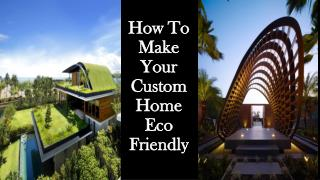 How To Make Your Custom Home Eco Friendly
