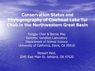 Conservation Status and Phylogeography of Cowhead Lake Tui Chub in the Northwestern Great Basin