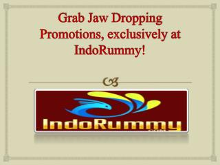 Grab Jaw Dropping Promotions, exclusively at IndoRummy!