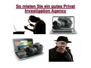 So mieten Sie ein gutes Privat Investigation Agency