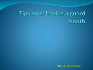 Tips on selecting a guard booth