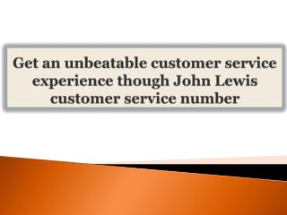 Get an unbeatable customer service experience though John Le