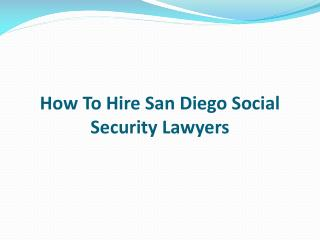 How To Hire San Diego Social Security Lawyers