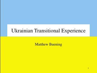 Ukrainian Transitional Experience