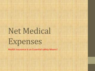 Net Medical Expenses: Health Insurance Is an Essential safet