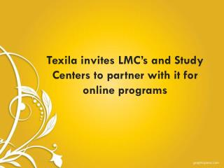 Texila invites LMC's and Study Centers to partner with it fo