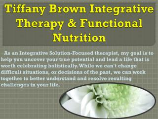Tiffany Brown Integrative Therapy & Functional Nutrition
