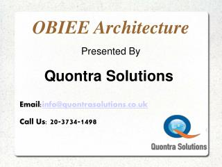 OBIEE Architecture Online Training by QuontraSolutions