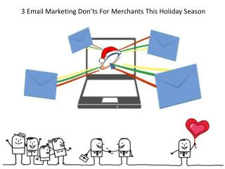 3 Email Marketing Don'ts For Merchants This Holiday Season
