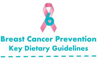 Breast Cancer Prevention Key Dietary Guidelines