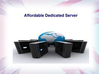 Affordable Dedicated Server