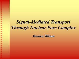 Signal-Mediated Transport Through Nuclear Pore Complex