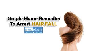 Simple Home Remedies To Arrest HAIR FALL