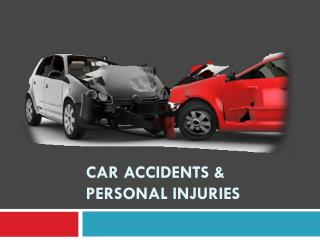 CAR ACCIDENTS & PERSONAL INJURIES