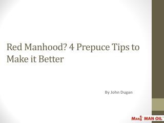 Red Manhood 4 Prepuce Tips to Make it Better