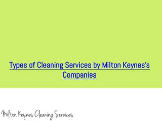 Types of Cleaning Services by Milton Keynes's Companies