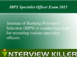 IBPS Specialist Officer Exam Pattern 2015 - Interviewkille