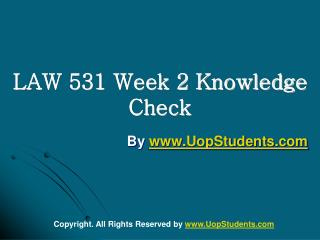 LAW 531 Week 2 Knowledge Check