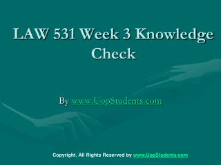 LAW 531 Week 3 Knowledge Check