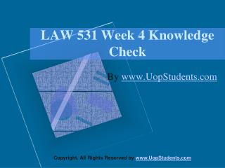 LAW 531 Week 4 Knowledge Check Assignments