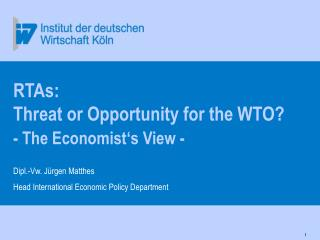 RTAs: Threat or Opportunity for the WTO - The Economist s View -
