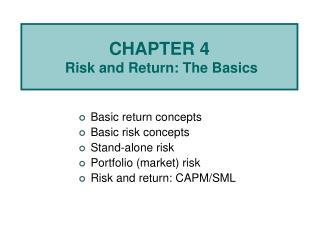 Basic return concepts Basic risk concepts Stand-alone risk Portfolio market risk Risk and return: CAPM