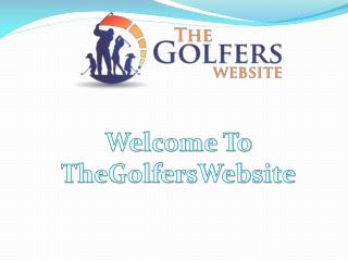 Welcome to TheGolfersWebsite