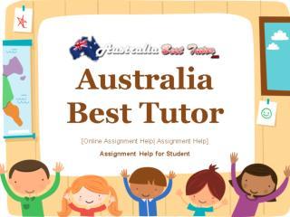 Online Assignment Help with Australia Best Tutor